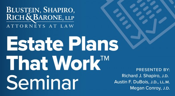 Estate Plans Blustein, Shapiro, Rich & Barone, LLP